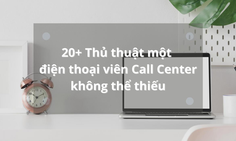 20-thu-thuat-mot-dien-thoai-vien-call-center-khong-the-thieu